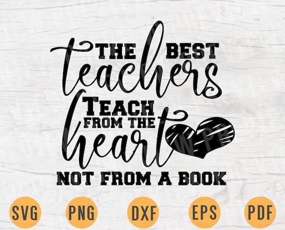 The Best Teachers Teach From The Heart Svg File Teacher Svg Etsy