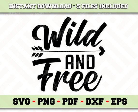 Wild And Free Svg File Instant Download Camping Svg Png Pdf Etsy