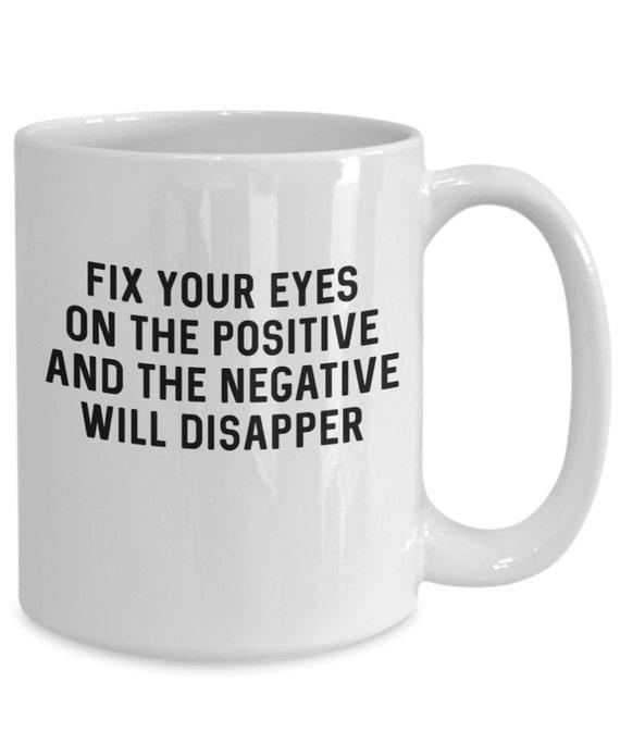buddha sayings buddhist mug fix your eyes on the positive