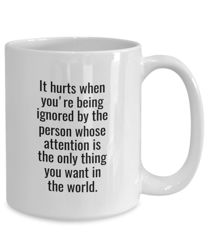 Heartbroken Love Sucks Mug –It Hurts When You're Being Ignored- I Miss You  Gifts For Him, For Her–For My Ex Girlfriend Gag, Ex Boyfriend Gag