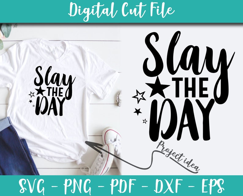 Slay The Day SVG Instant Download Vector Idea Digital svg files for Cricut Cameo Iron On Shirt dxf eps pdf png file n046