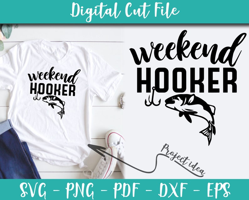 Weekend Hooker Svg File Instant Download Vector Funny Fishing Quotes Hobby Gift Idea Digital Svg Files For Cricut Cameo Iron On Shirt N064 Clip Art Art Collectibles Delage Com Br