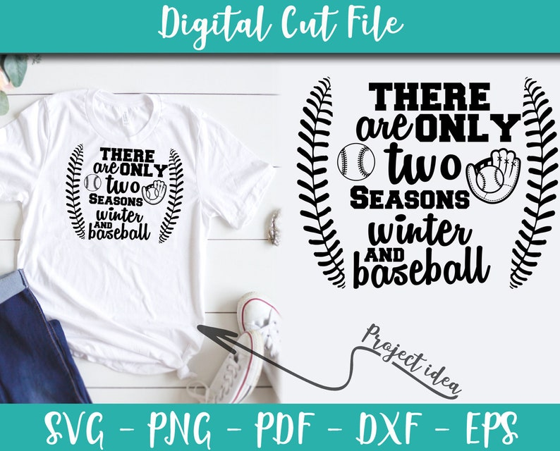 There are only two seasons winter and baseball SVG File Baseball Sayings Baseball Quotes Svg for Cricut INSTANT DOWNLOAD Shirt Transfer n563