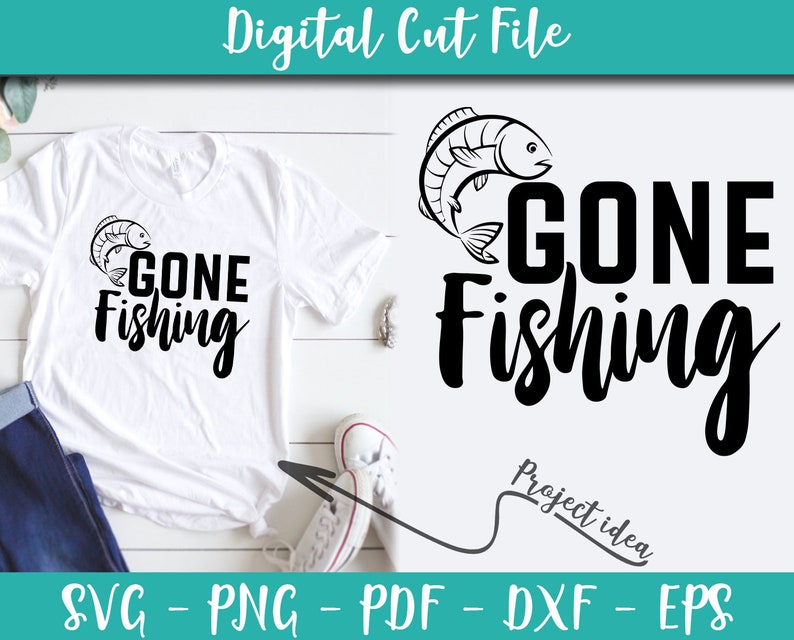 Download Clip Art Art Collectibles Gone Fishing Svg File Instant Download Vector Fishing Hobby Gift Idea Digital Files For Cricut Cameo Iron On Shirt N074