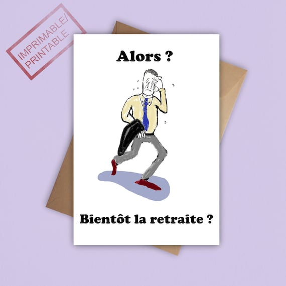 Carte De Vœux à Imprimer Départ à La Retraite Carte Humoristique Alors Bientôt La Retraite