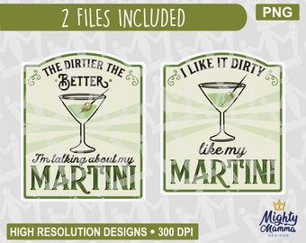 Dirty Like My Martini Sublimation Transfer