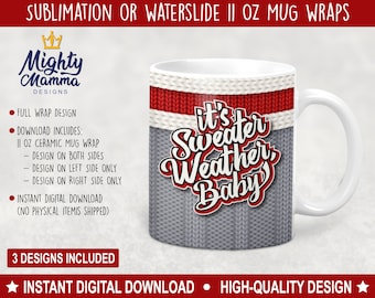 It's Sweater Weather Baby Wrap Designs for 11oz Ceramic Mug Cup. For Sublimation & Waterslides, Coffee Winter Fall Autumn Socks Cabin Cute