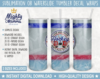Ice Hockey Rink - Hockey Dad Loud and Proud Don't Puck With Me Tumbler Wrap Designs for Sublimation 20 oz 30oz, Father Gift, Funny Winter