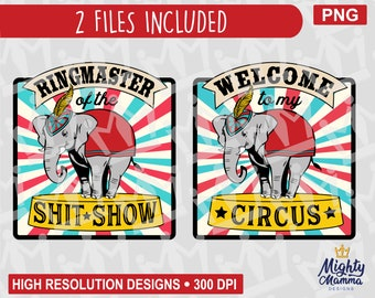 Ringmaster of the Shit Show - This is my Circus Elephant Label PNG | print file, waterslides & sublimation, for cups, jars, shirts, cricut