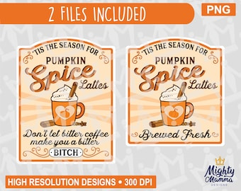Tis the Season for Pumpkin Spice Lattes - Bitter Coffee Bitter Bitch Brewed Fresh Fall Latte PNG Label, print, sublimation, waterslides