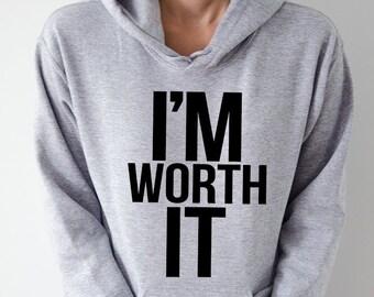 b2178b57dc6 I m worth it Hoodies Unisex