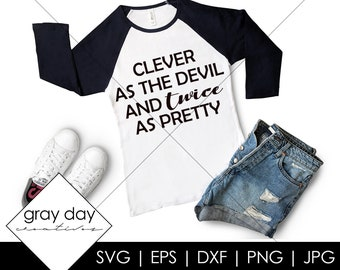 c8568f23 Clever as the Devil and twice as pretty SVG, hand lettering, Svg file  saying, Svg Quote, svg file, sillohuette, cricut, funny svg quote
