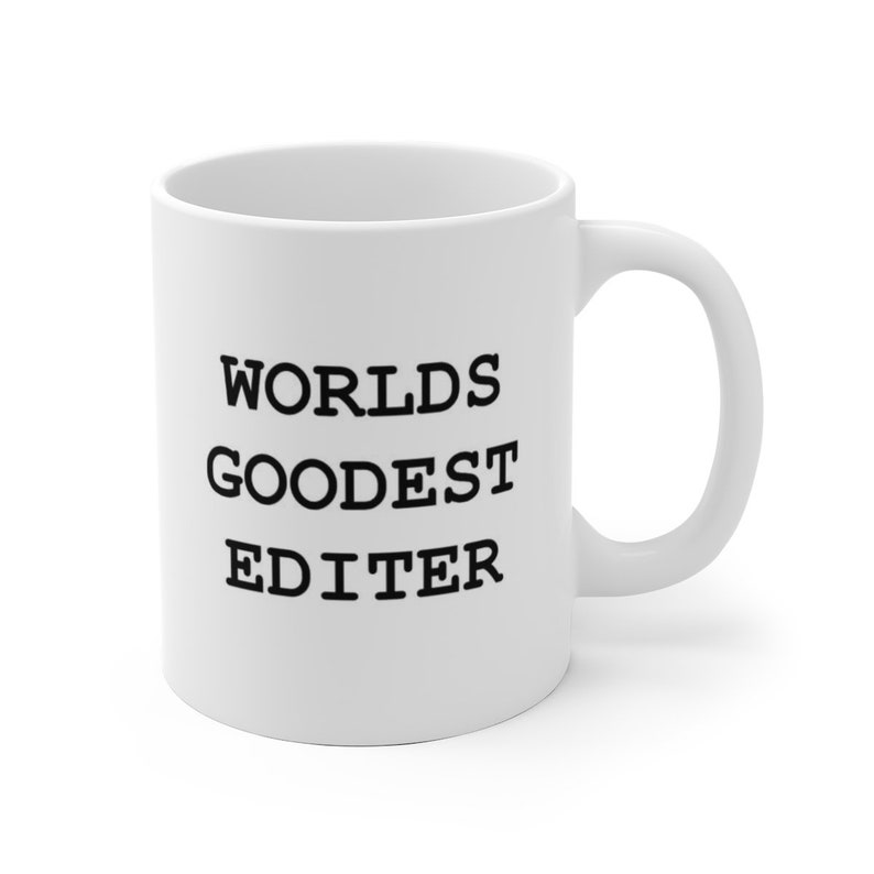 Worlds Goodest Editer Coffee Mug. Funny Gift for Writers image 0