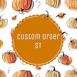Custom Order - ST