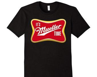 6418cf46 It's Mueller Time T-shirt , It's Mueller Unisex Shirt, T shirt for men and  women