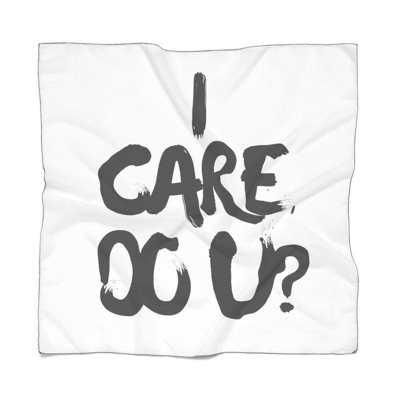 I Care. Do U Poly Scarf image 0