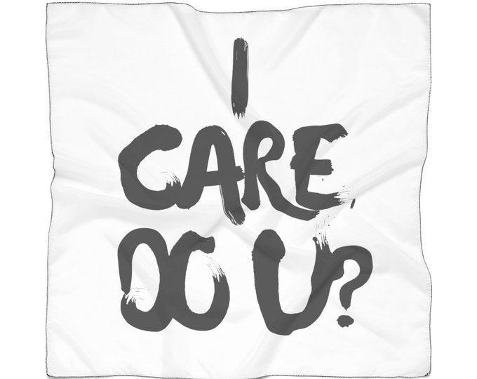 I Care. Do U? Poly Scarf
