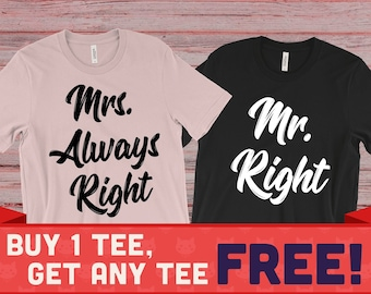 b324d432b Mr Right and Mrs Always Right   Couples T-shirts   Unisex T-shirts   Buy  One Get One Free