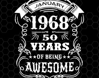 bb525c49 January 1968-50 Years Of Being Awesome Digital Cut Files Svg, Dxf, Eps,  Png, Cricut Vector, Digital Cut Files Download