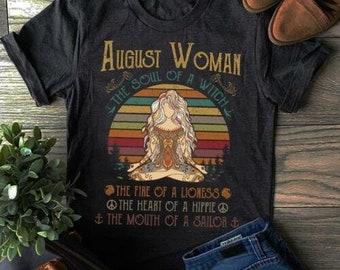 956d3e80 August Woman The Soul Of A Witch The Fire Of A Lioness Vintage Ladies - Men  T-Shirt S- 3XL