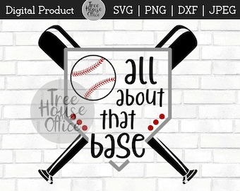 All About That Base SVG/DXF/PNG/jpeg, Women's Baseball Softball Svg, Funny Baseball Quote Saying, Pitch Throw Catch, Baseball Love Clipart