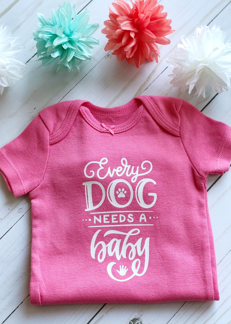3 Months Size Every Dog Needs A Baby Baby Girl/'s Bodysuit Baby Clothing Baby One Piece Outfit