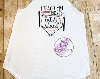0669bbc30 Baseball/Softball mom rocker tank, I teach my kids to hit and steal