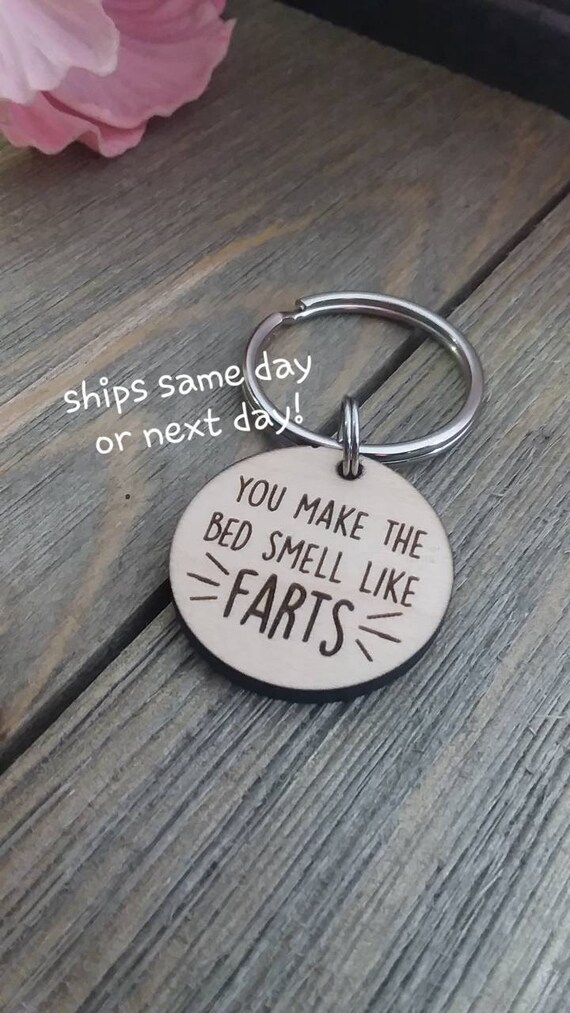 Swell You Make The Bed Smell Like Farts Keychain Funny T Boyfriend T Husband Valentines Day Anniversary Wife Mature Rude Fart Machost Co Dining Chair Design Ideas Machostcouk