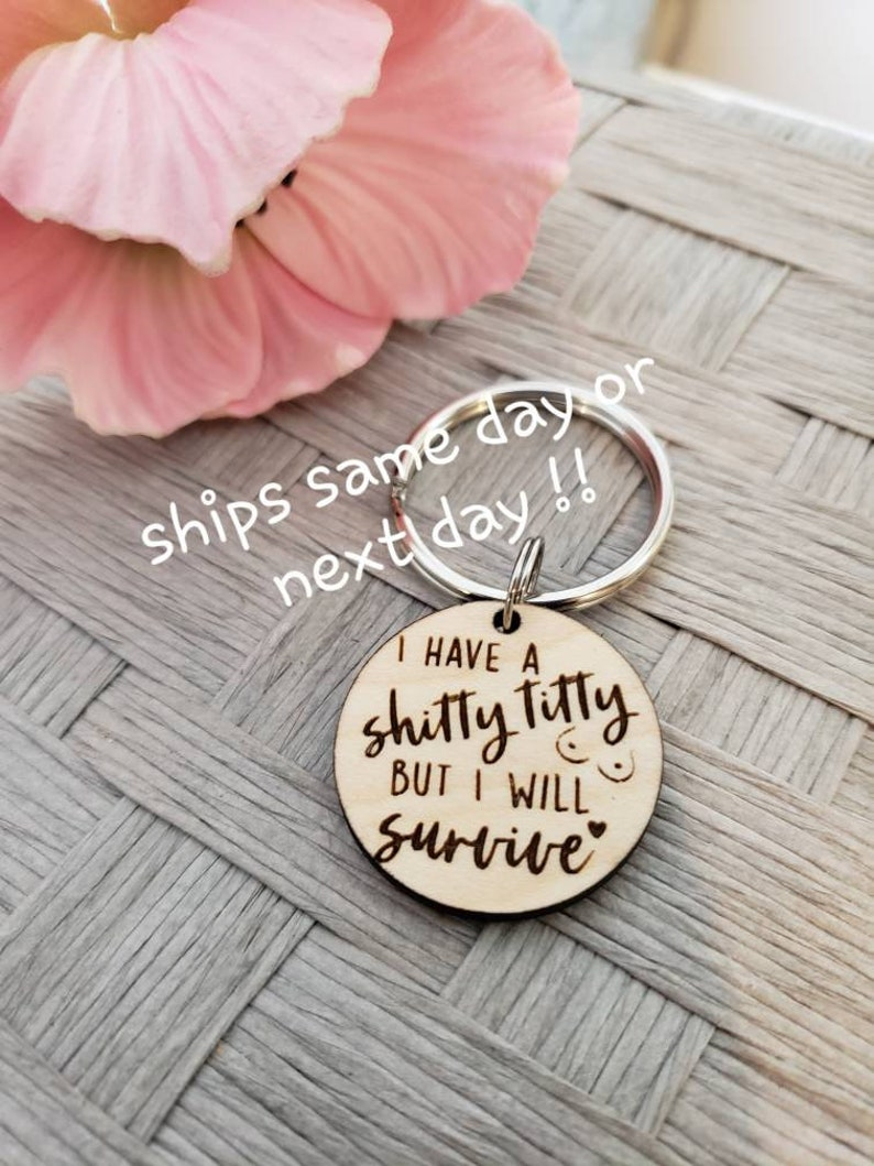 fuck cancer chemo get well gift breast cancer I will survive tit survivor Shitty Titty Keychain cancer awareness,pink ribbon fight