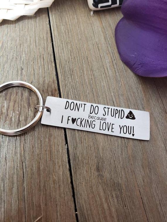 Don/'t Do Stupid Shit keychain