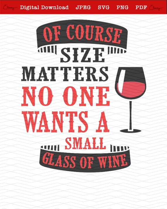 Wine Svg No One Wants A Small Glass Of Wine Svg File Wine Etsy