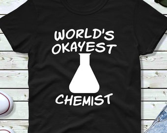 cf5f2a914 World's Okayest Chemist Tee Many Colors Test Tube Lab Beaker Scientist  Science Teacher Gift Love Life Short Sleeve Graphic Funny T-Shirt