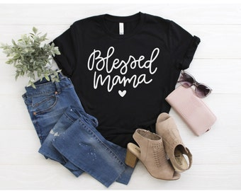 1d2c26ba07 Blessed Mama Shirt, Mom Life Shirt, Blessed Mama Plus Size, Gift for New  Mom, Mommy Shirt, Mother's Day Shirt, Blessed Mama T-Shirt, Blessed