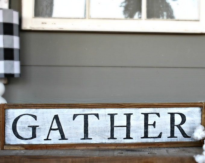 Gather, reclaimed wood sign, farmhouse style sign, rustic barn wood sign