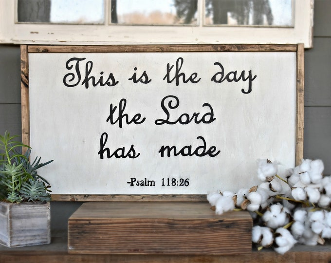 This is the Day the Lord has Made wood sign, religious farmhouse sign