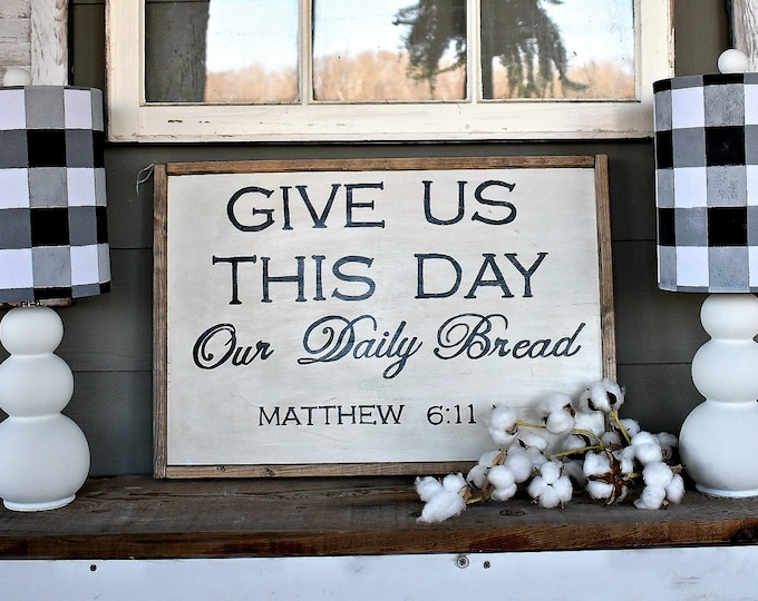 Give us this Day our Daily Bread wood sign  - modern farmhouse decor - bible verse sign