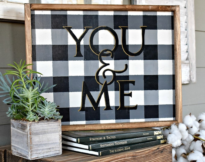YOU & ME Buffalo plaid framed wood sign | modern farmhouse sign | southern style decor