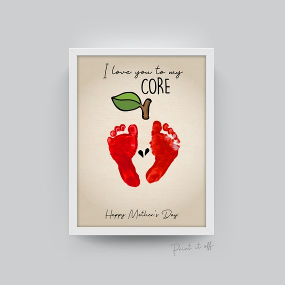 Love You To My Core / Mother's Day / Footprint Handprint