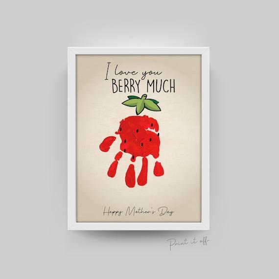 I Love you Berry Much / Handprint Footprint Art / Kids Baby