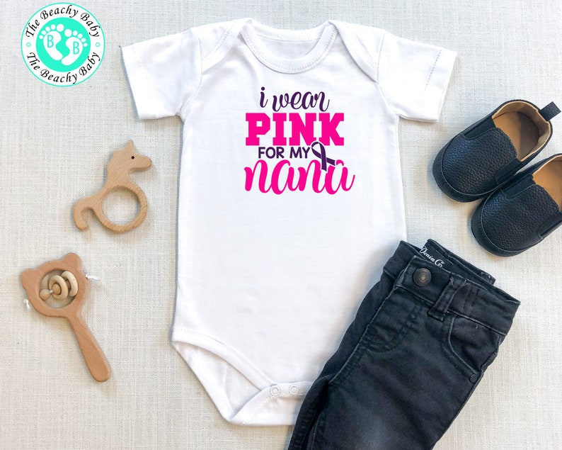 Pink Ribbon Breast Cancer Awareness Infant Romper I Wear Pink for My Nana Onesie Cancer Onesie\u00ae Breast Cancer Awareness Baby Bodysuit