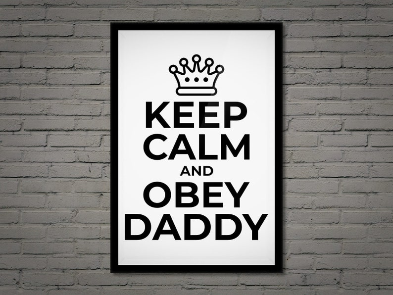 BDSM Print Keep Calm and Obey Daddy DDlg Poster Un-Framed image 0