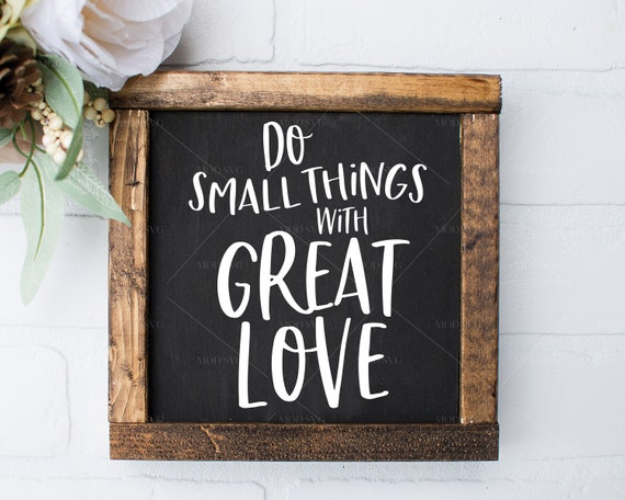 Do Small Things With Great Love Inspirational Quotes Etsy