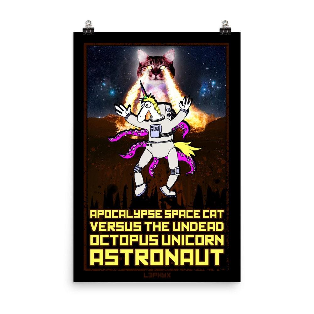 4a0e12f7 Apocalypse Space Cat VS The Undead Octopus Unicorn Astronaut (PAPER PRINT)