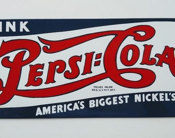 5 cents PEPSI COLA 5 cents - America;s Biggest Nickel's Worth