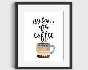 Coffee Bar Decor Life Begins After Coffee Printable Art DIGITAL DOWNLOAD