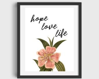 Hope Love Life Art Printable DIGITAL DOWNLOAD