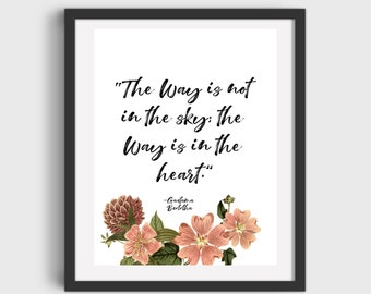 Buddha Quote The way is in the heart Printable Art DIGITAL DOWNLOAD