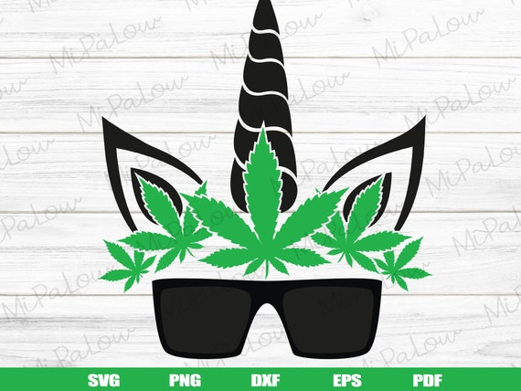 Sunglasses Weed Unicorn Svg Marijuana Svg Cannabis Svg Etsy