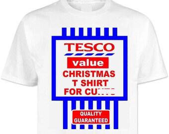 d424c4a7 Tesco Value Christmas T Shirt For C**** . Shirts . Funny . Joke . Festival  . Festivals . Clubbing . Rave . Offensive