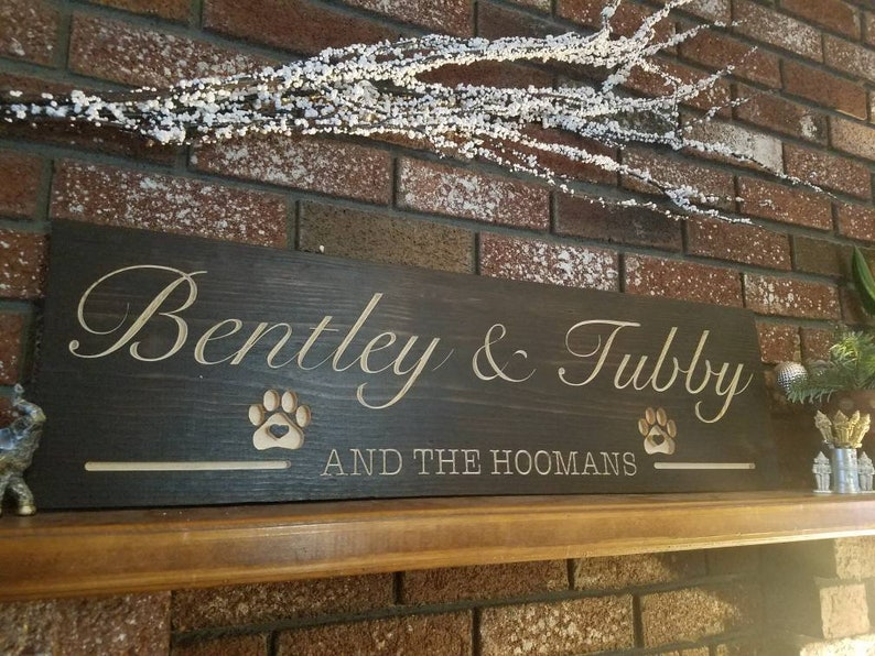Pet names and hooman signs | Pet names | Dog lovers | Pet names |  Personalized signs | The hoomans | Dog gifts | Pet gifts